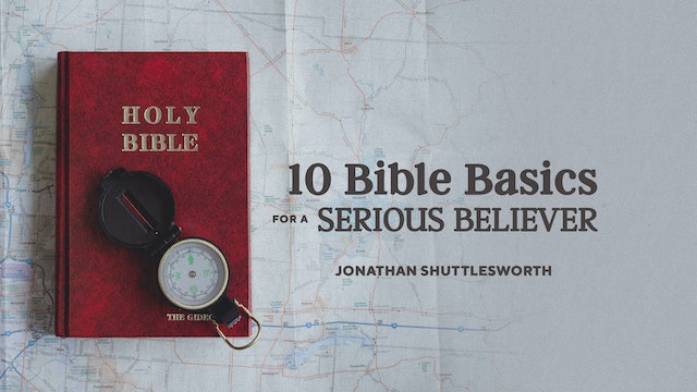 10 Bible Basics for Serious Believers