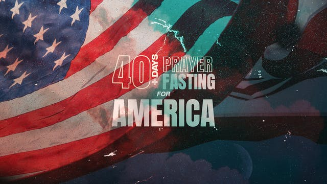 40 Days of Prayer & Fasting for America