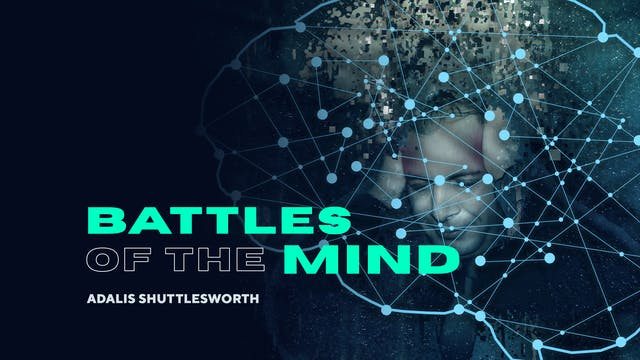 Battles of the Mind | Part 4