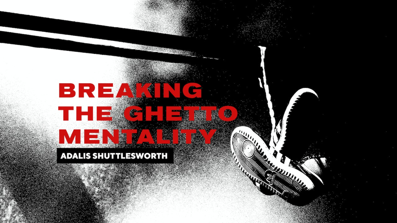 Breaking The Ghetto Mentality