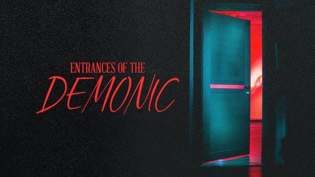 Entrances of the Demonic
