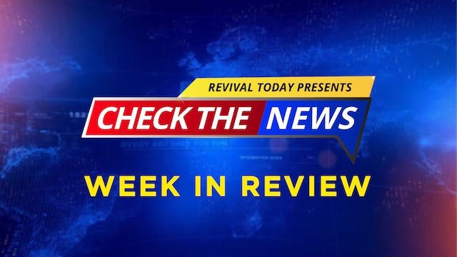 05.29 Check the News WEEK IN REVIEW!