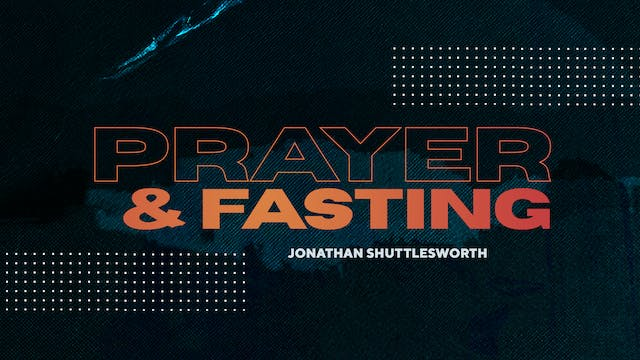 Fasting & Prayer with Ev. Jonathan