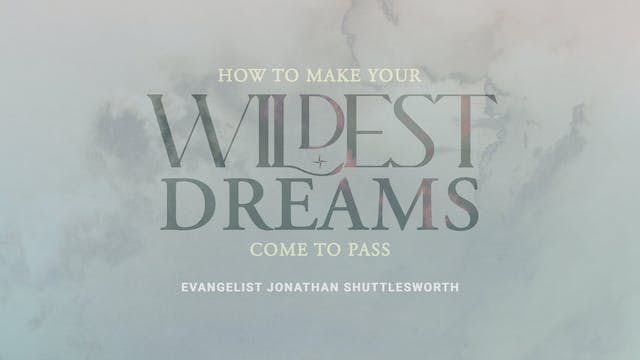 How to Make Your Wildest Dreams Come to Pass