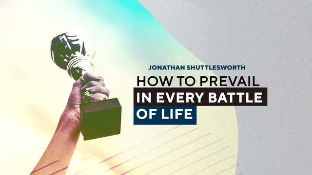 How To Prevail In Every Battle of Life Part 2