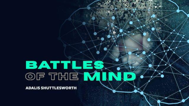 Battles of the Mind | Part 2
