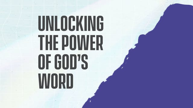 Unlocking the Power of God's Word