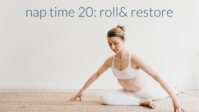 NapTime 20: Roll and Restore