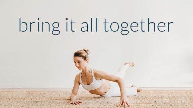 Bring It All Together : 28 Min.