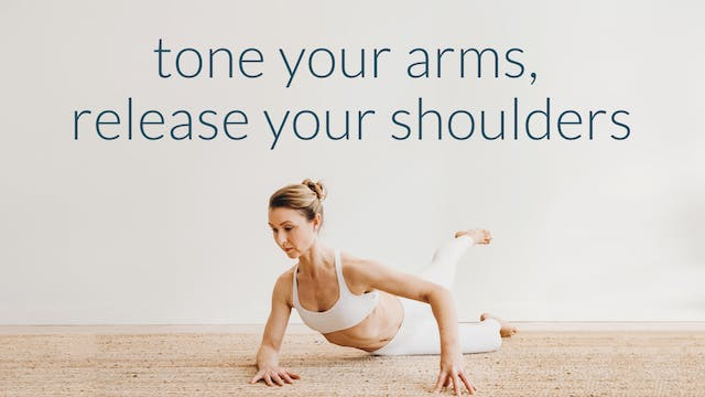 Tone Your Arms, Release Your Shoulder...