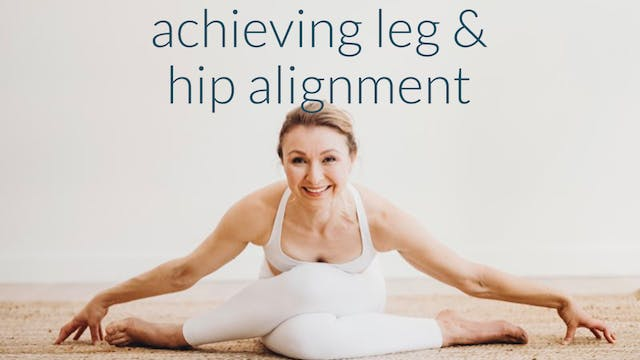 Achieving Leg & Hip Alignment (and wh...