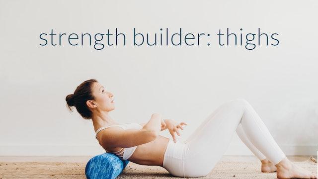 Strength Builder: Thighs