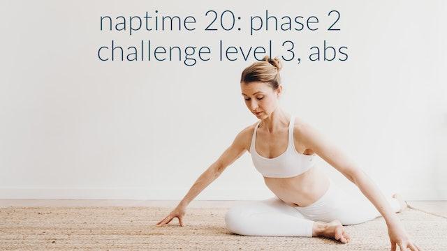NapTime 20: Phase 2, Challenge Level 3, Abs
