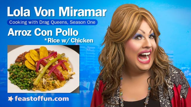 Cooking With Drag Queens - Lola Von Miramar - Arroz Con Pollo (Rice with Chicken)