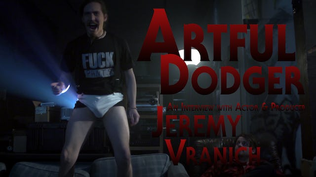 Artful Dodger | An Interview with Producer Jeremy Vranich