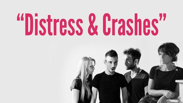 """Distress & Crashes"""