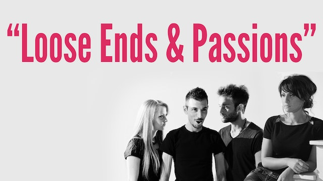 """""""Loose Ends & Passions"""""""