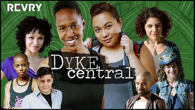 Dyke Central | Season 1