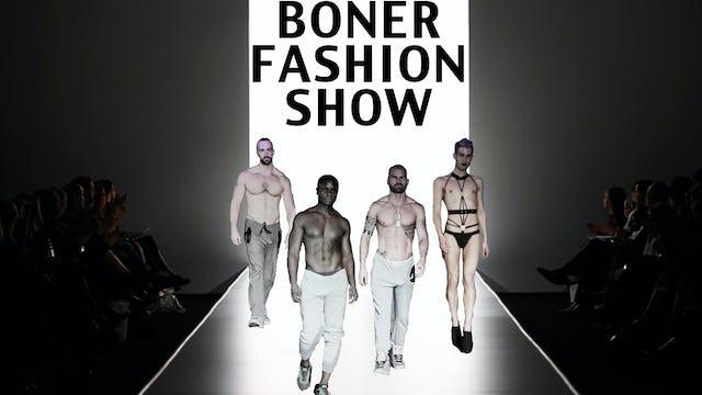"""Boner Fashion Show"""