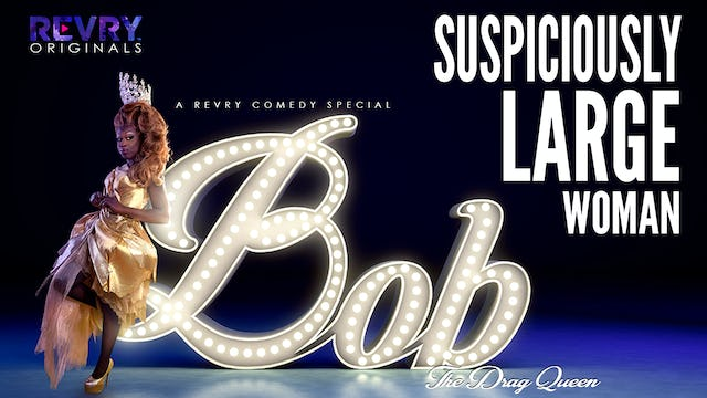 Suspiciously Large Woman | Bob The Drag Queen | The Trailer