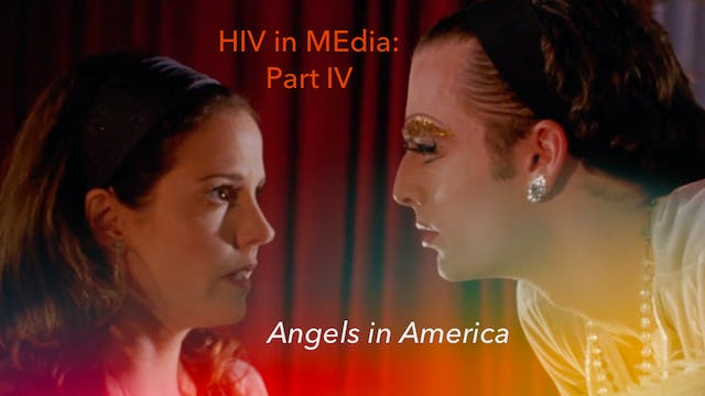 "HIV Positive Protagonists | ""Part Four"""