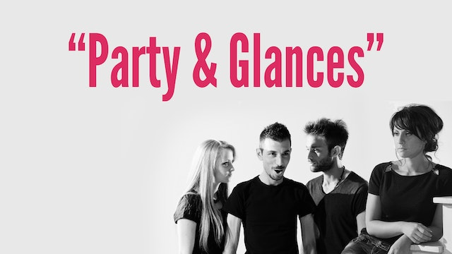 """Party & Glances"""