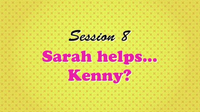 """Sarah Helps...Kenny?"""