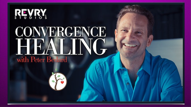Convergence Healing with Peter Bedard