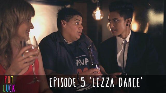 Pot Luck S1:E5 'Lezza Dance'