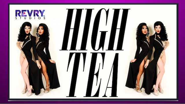 High Tea with Laganja Estranja and Gia Gunn