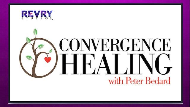 Convergence Healing with Peter Bedard