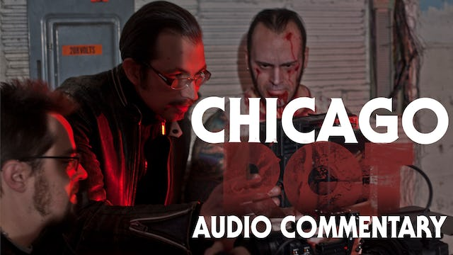 Chicago Rot | Commentary Track