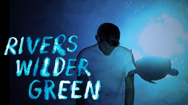Rivers Wilder Green