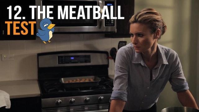 """The Meatball Test"""
