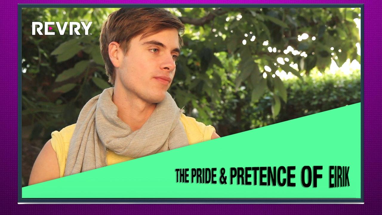 The Pride & Pretence of Eirik