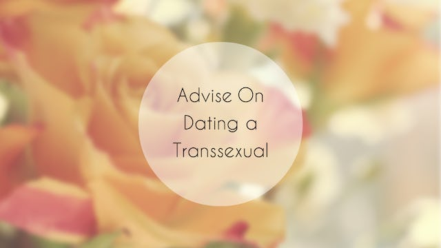 Advice On Dating a Transsexual