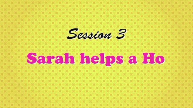 """""""Sarah Helps a Ho"""""""