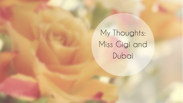 My Thoughts On Miss Gigi and Dubai