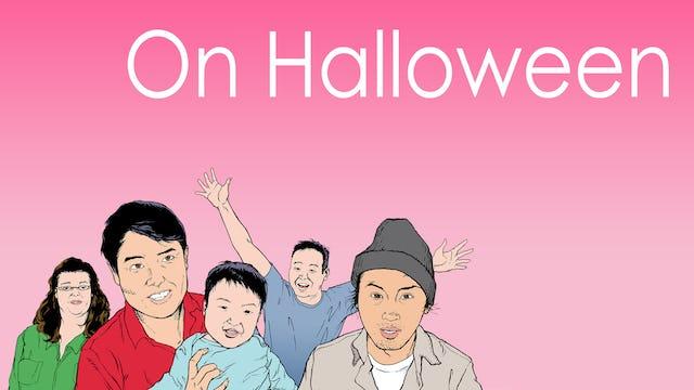 """""""On Halloween"""""""