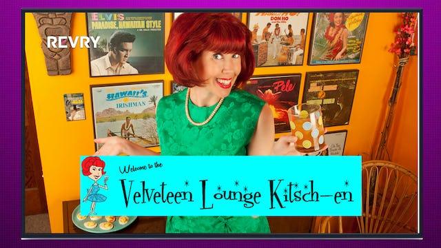 Velveteen Lounge Kitsch-en