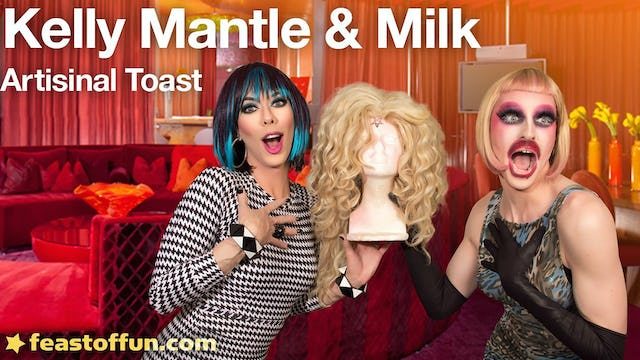 "Cooking with Drag Queens | ""Artisanal Toast - Kelly Mantle & Milk"""