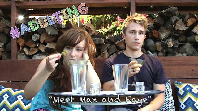 """""""Meet Max And Faye"""""""