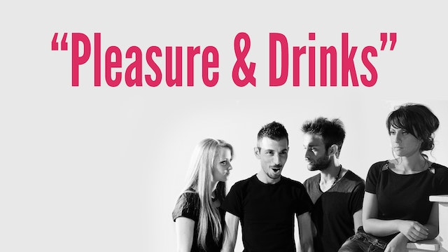 """Pleasure & Drinks"""