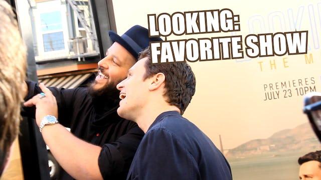 """Looking Movie: Favorite TV Shows"""