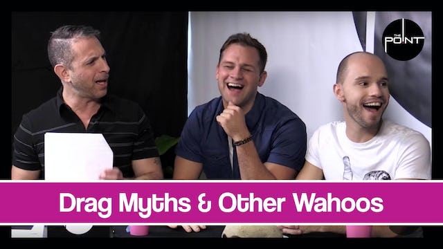 """Drag Myths & Other Wahoos"""