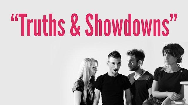 """Truths & Showdowns"""