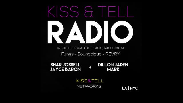 'Kiss & Tell Radio Episode 12'