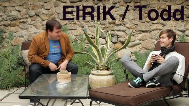 Eirik and Todd