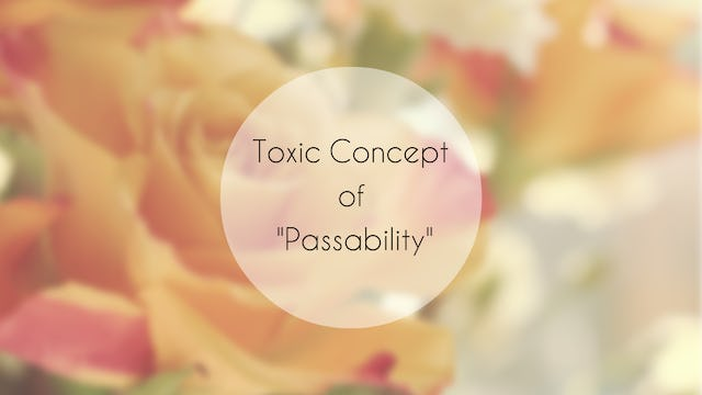 "The Toxic Concept of ""Passability"""
