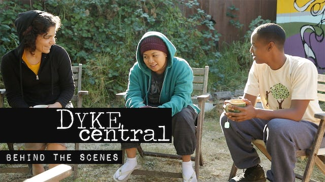 Dyke Central | Behind The Scenes Featurette